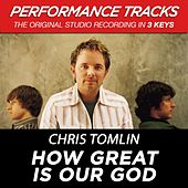 How Great Is Our God (Premiere Performance Plus Track) by Chris Tomlin