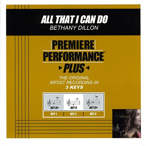 All That I Can Do (Premiere Performance Plus Track) by Bethany Dillon
