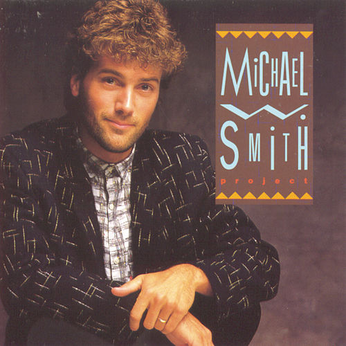 Michael W. Smith Project by Michael W. Smith