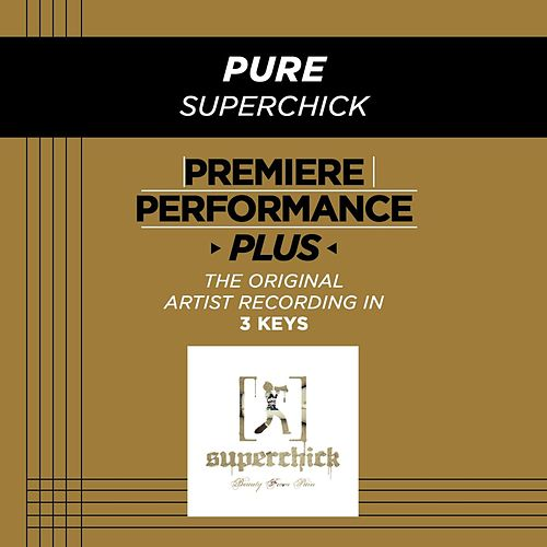 Pure (Premiere Performance Plus Track) by Superchick