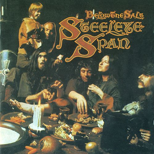 Below The Salt by Steeleye Span