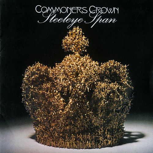 Commoners Crown by Steeleye Span