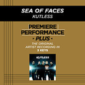 Sea Of Faces (Premiere Performance Plus Track) by Kutless