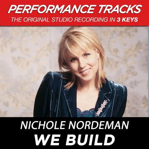 We Build (Premiere Performance Plus Track) by Nichole Nordeman