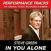 In You Alone (Premiere Performance Plus Track) by Steve Green