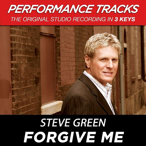 Forgive Me (Premiere Performance Plus Track) by Steve Green