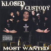 Klosed Custody: Most Wanted by Various Artists