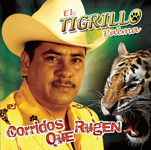 Corridos Que Rugen by El Tigrillo Palma