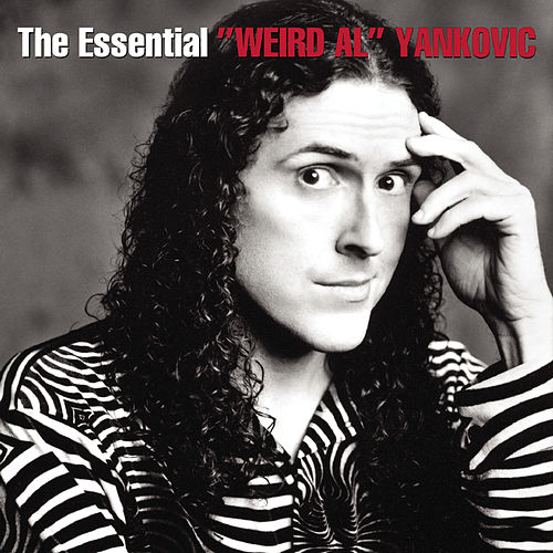 The Essential Weird Al Yankovic by 'Weird Al' Yankovic