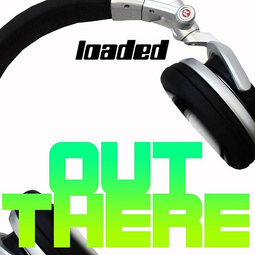Loaded Records Present 'Out There' Vol 1 by Various Artists
