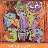 Pure and Holy Passion von Glad