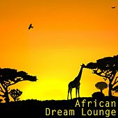 African Dream Lounge by African Tribal Orchestra