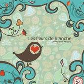 Les fleurs de Blanche by Alessandra Laurini