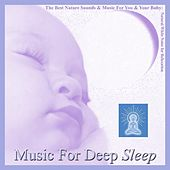 The Best Nature Sounds and Music for You and Your Baby: Natural White Noise for Relaxation, Dawn of A New Age by Music for Deep Sleep
