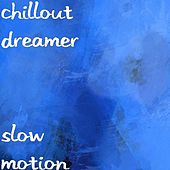 Slow Motion by Chillout Dreamer