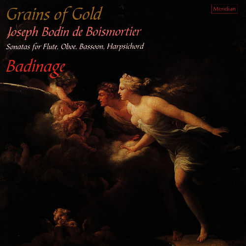 Boismortier: Grains Of Gold, Sonatas for Flute, Oboe, Bassoon, Harpsichord by Badinage