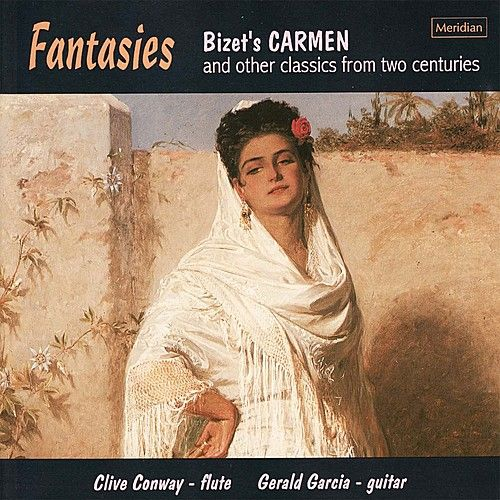 Fantasies - Bizet's Carmen and Other Classics from Two Centuries by Clive Conway