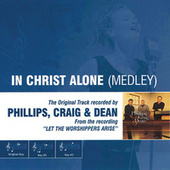 In Christ Alone Medley (As Made Popular by Phillips, Craig & Dean) by Phillips, Craig & Dean