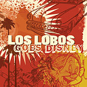 Los Lobos Goes Disney by Los Lobos