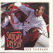 Sunday Driving by Ben Tankard