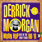 Moon Hop: Best Of The Early Years 1960-1969 by Derrick Morgan