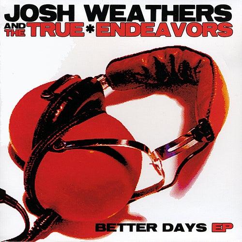 Josh Weathers & The True Endeavors by Josh Weathers