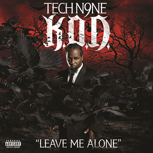 Leave Me Alone by Tech N9ne