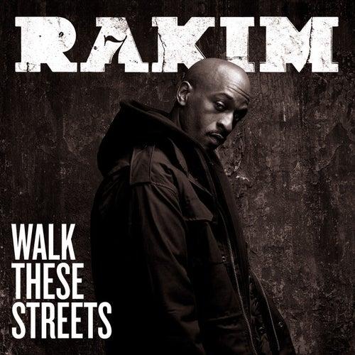 Walk These Streets by Rakim