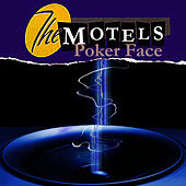 Poker Face (as made famous by Lady Gaga) by The Motels