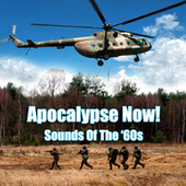 Apocalypse Now! - Sounds Of The '60s by Various Artists