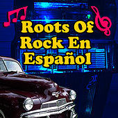 Roots Of Rock En Español by Los Locos Del Ritmo