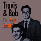 The Very Best Of by Travis & Bob