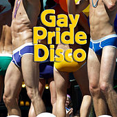 Gay Pride Disco (Re-Recorded / Remastered Versions) by Various Artists