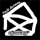 Cult House 2010 by DJ Wag