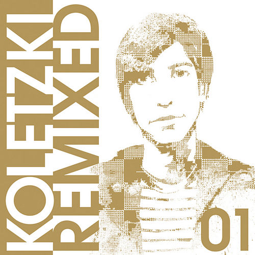 Oliver Koletzki Remixed 01 by Oliver Koletzki