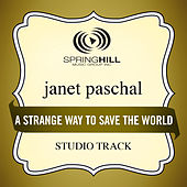 A Strange Way To Save The World (Studio Track) by Janet Paschal