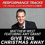 Give This Christmas Away (Premiere Performance Plus Track) by Matthew West