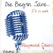 Die Begin Jare... It Is Well (Volume 2) by Raymond Cilliers