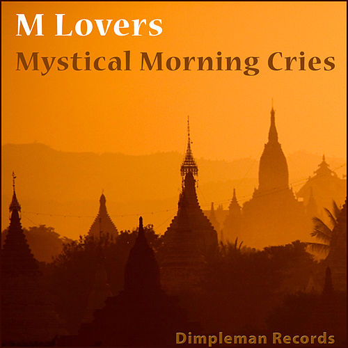 Mystical Morning Cries by M Lovers