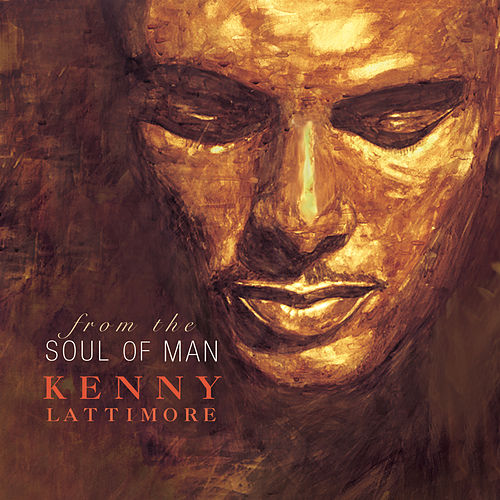 From The Soul Of Man by Kenny Lattimore