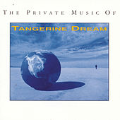 The Private Music Of Tangerine Dream by Tangerine Dream