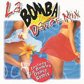 La Bomba Dance Mix by Various Artists