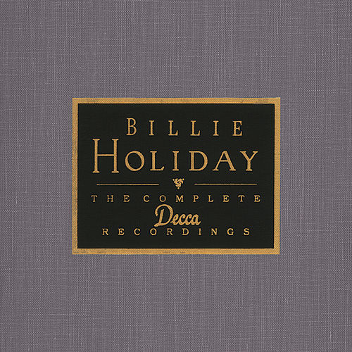 The Complete Decca Recordings by Billie Holiday