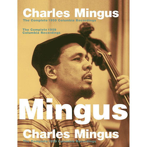 The Complete 1959 Columbia Sessions by Charles Mingus
