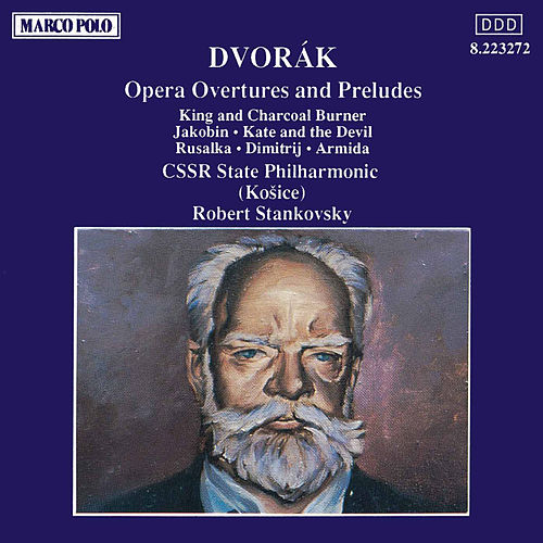 Opera Overtures and Preludes by Antonin Dvorak