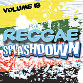 Reggae Splashdown, Vol 18 by Various Artists