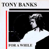 For a While by Tony Banks