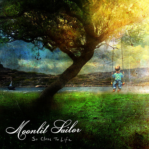 So Close To Life by Moonlit Sailor