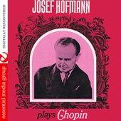 Josef Hofmann Plays Chopin (Digitally Remastered) by Josef Hofmann