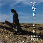 Bushman Boogie by Gerry Joe Weise